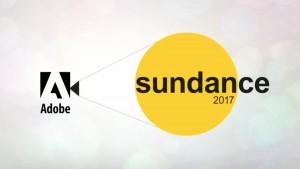 Adobe Sundance 2017